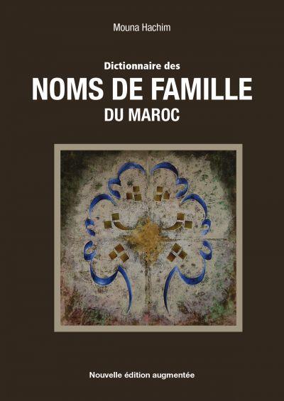 mouna hachim raconte l histoire des noms de famille marocains dans un dictionnaire