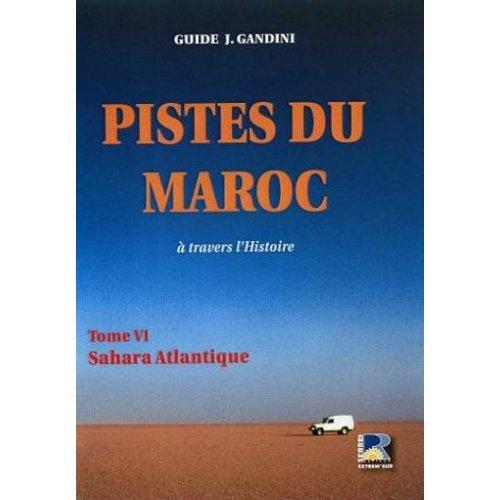 Pistes du Maroc à travers l'Histoire : Tome 6