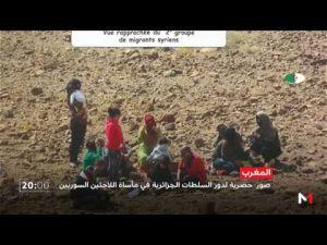 صور لدور السلطات الجزائرية في مأساة اللاجئين السوريين بالحدود المغربية