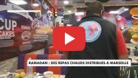 Ramadan : Des repas offerts à Marseille en signe de solidarité avec les plus démunis